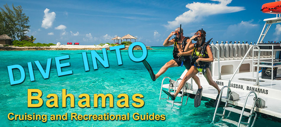Dive Into Bahamas: Cruising and Recreational Guides