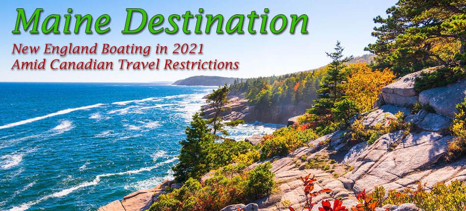 Maine Destination:  New England Boating in 2021